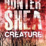 Creature by Hunter Shea