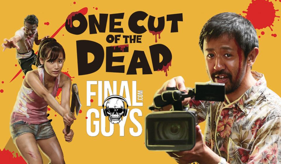 Final Guys #123 – One Cut of the Dead