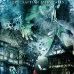 Twice Upon an Apocalypse: Lovecraftian Fairy Tales